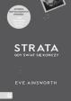 """Książka Eve Ainsworth """"Strata. Gdy świat się kończy"""""""